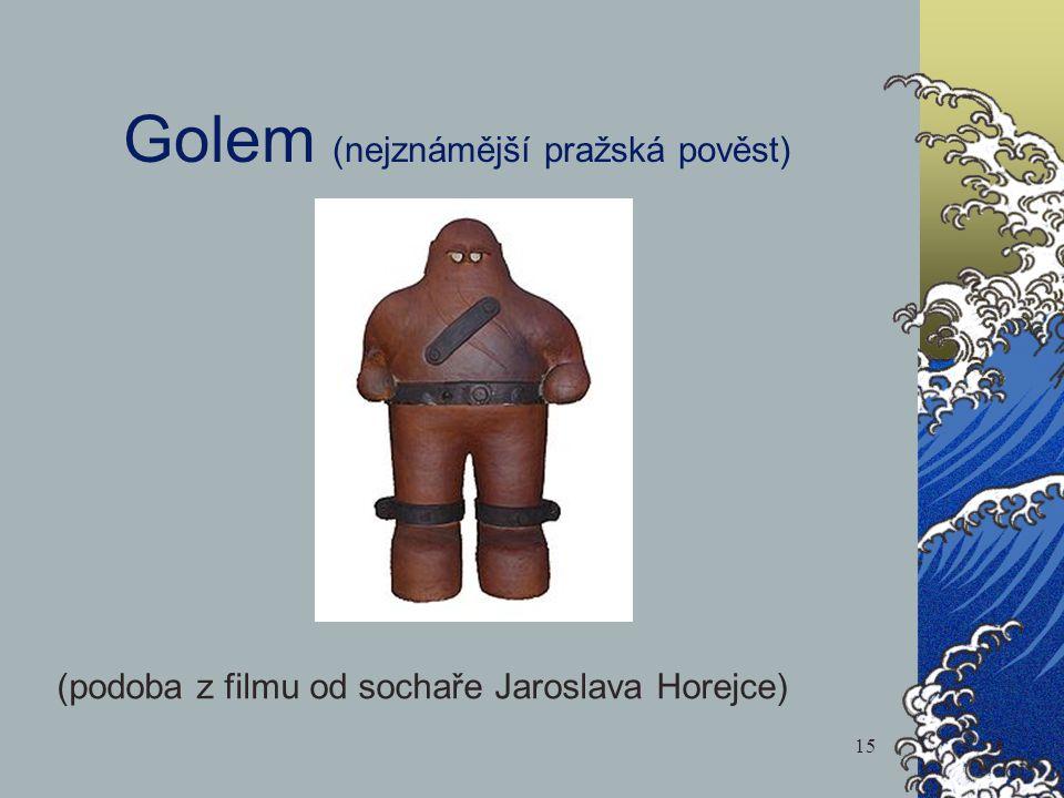 Golem (nejznámější pražská pověst) 15 (podoba z filmu od sochaře Jaroslava Horejce)