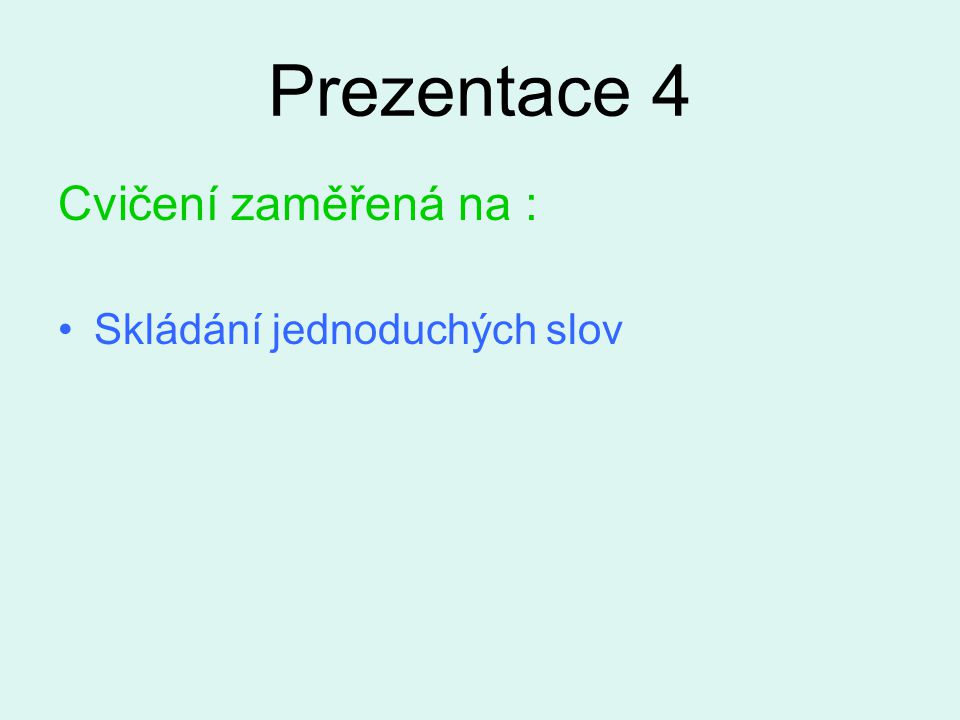3/2 Čti písmena a říkej, které sem nepatří
