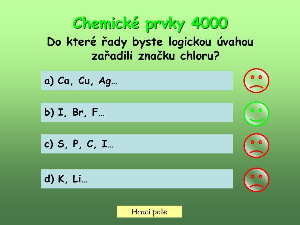 Hrací pole Chemické prvky 5000 Označte správné tvrzení: a) v 1.
