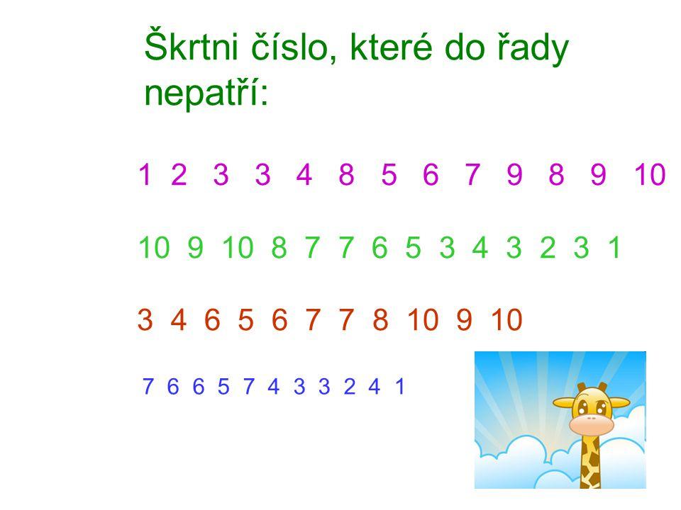Škrtni číslo, které do řady nepatří: 1 2 3 3 4 8 5 6 7 9 8 9 10 10 9 10 8 7 7 6 5 3 4 3 2 3 1 3 4 6 5 6 7 7 8 10 9 10 7 6 6 5 7 4 3 3 2 4 1