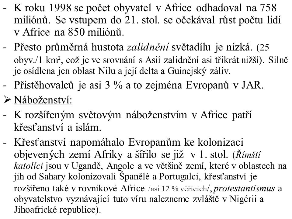 -K roku 1998 se počet obyvatel v Africe odhadoval na 758 miliónů.