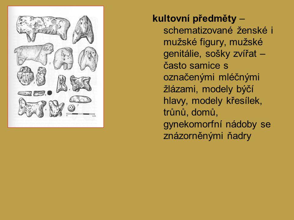 kultovní předměty – schematizované ženské i mužské figury, mužské genitálie, sošky zvířat – často samice s označenými mléčnými žlázami, modely býčí hlavy, modely křesílek, trůnů, domů, gynekomorfní nádoby se znázorněnými ňadry