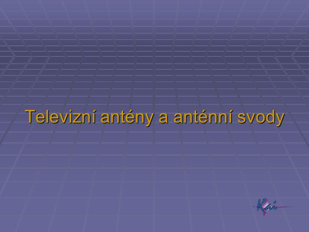 Televizní antény a anténní svody
