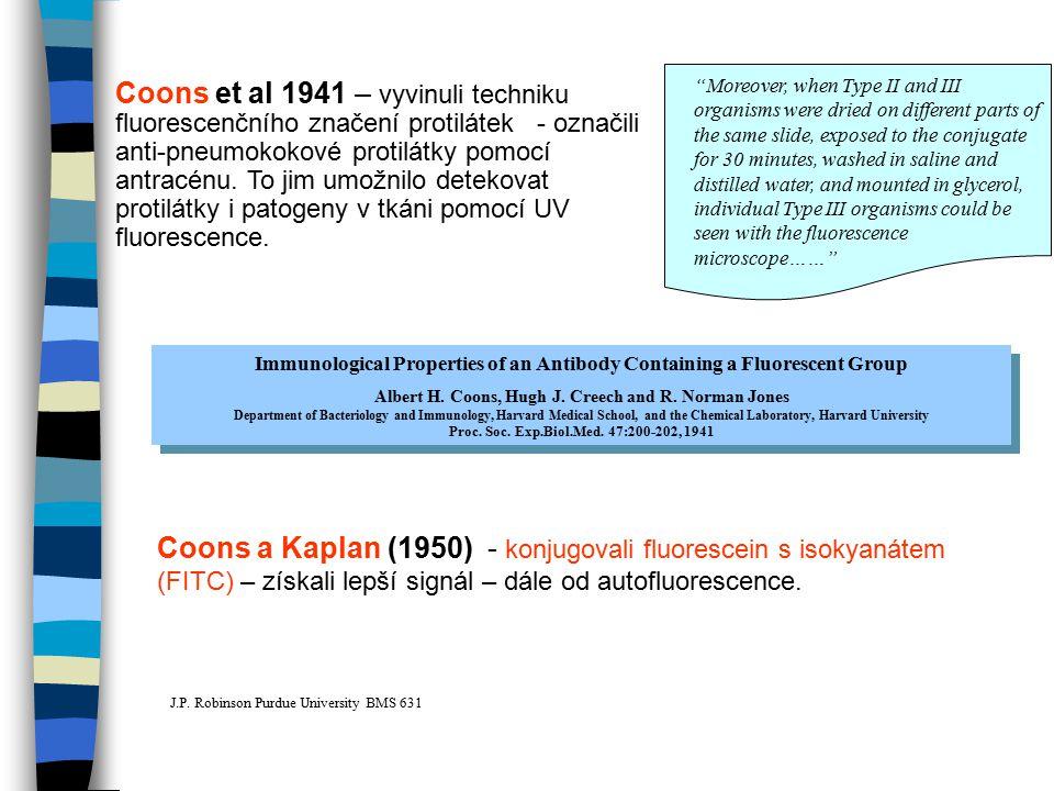 Coons et al 1941 – vyvinuli techniku fluorescenčního značení protilátek - označili anti-pneumokokové protilátky pomocí antracénu. To jim umožnilo dete