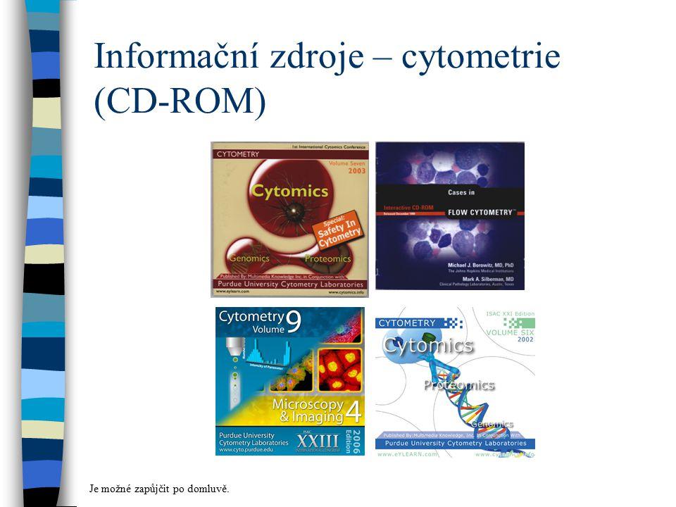 Informační zdroje – cytometrie (CD-ROM) Je možné zapůjčit po domluvě.