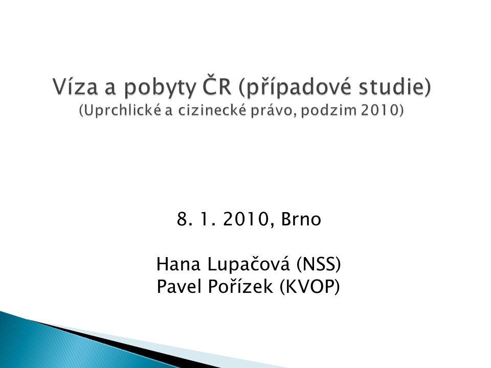  Žádost o vízum se podává na zastupitelském úřadě (čl.