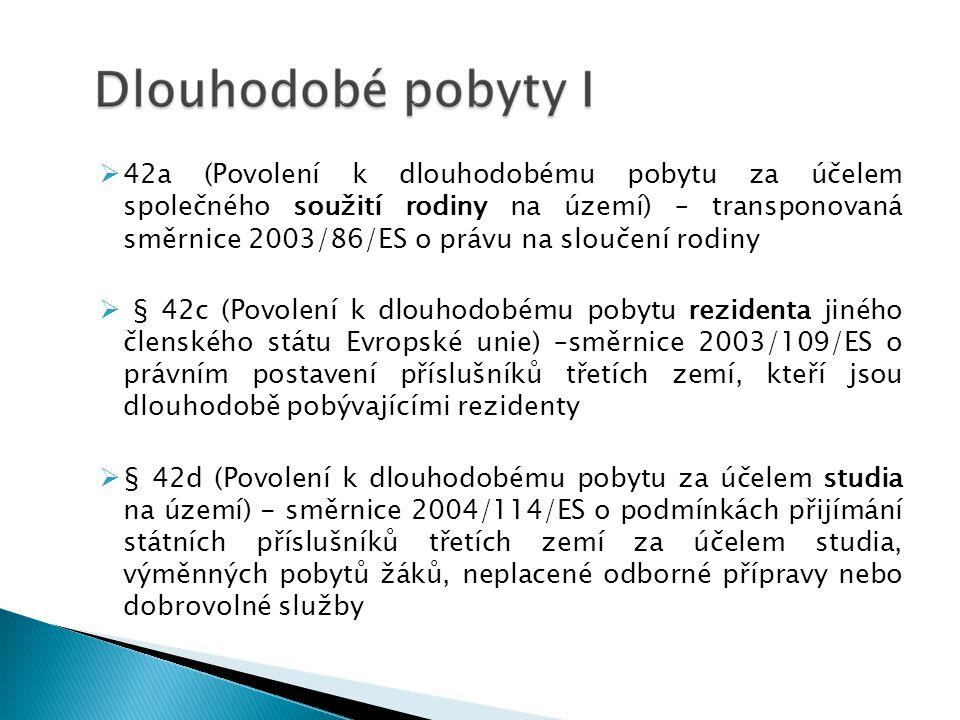  42a (Povolení k dlouhodobému pobytu za účelem společného soužití rodiny na území) – transponovaná směrnice 2003/86/ES o právu na sloučení rodiny  §