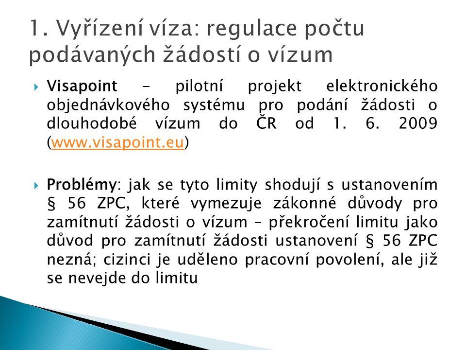  Visapoint - pilotní projekt elektronického objednávkového systému pro podání žádosti o dlouhodobé vízum do ČR od 1. 6. 2009 (www.visapoint.eu)www.vi