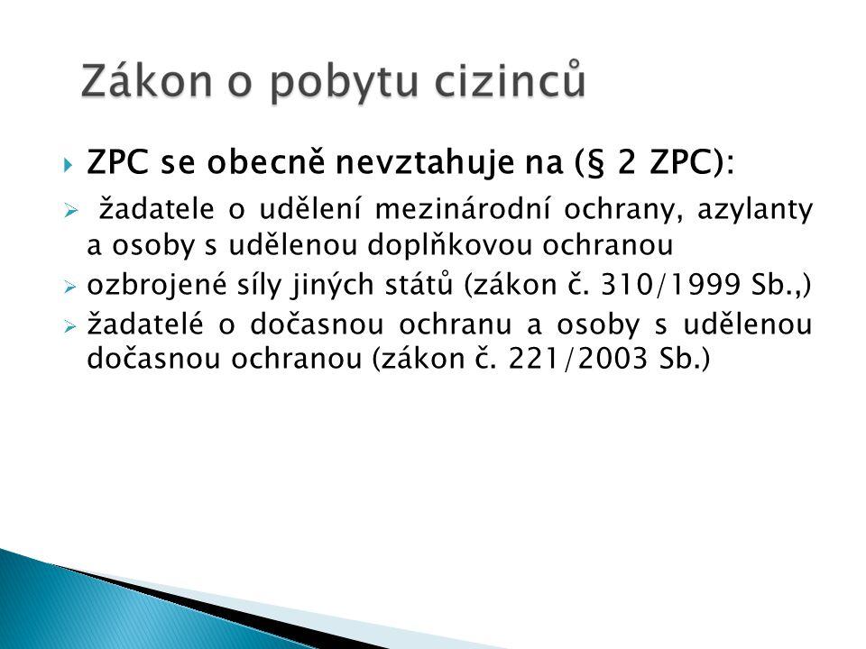  Po příjezdu: ◦ Povinnost hlásit pobyt do 3 dnů (§ 93 ZPC): porušení povinnosti – sankce: není důvodem pro vyhoštění (a contrario § 119 odst.