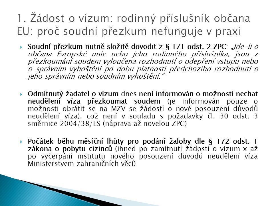 """ Soudní přezkum nutně složitě dovodit z § 171 odst. 2 ZPC: """"Jde-li o občana Evropské unie nebo jeho rodinného příslušníka, jsou z přezkoumání soudem"""