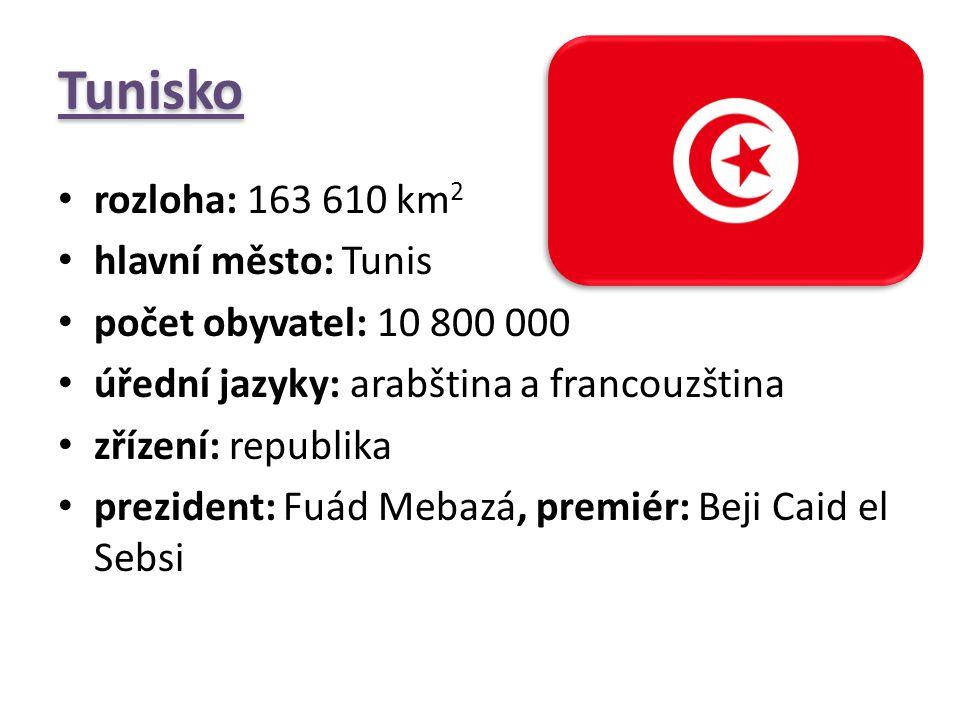 Tunisko rozloha: 163 610 km 2 hlavní město: Tunis počet obyvatel: 10 800 000 úřední jazyky: arabština a francouzština zřízení: republika prezident: Fu