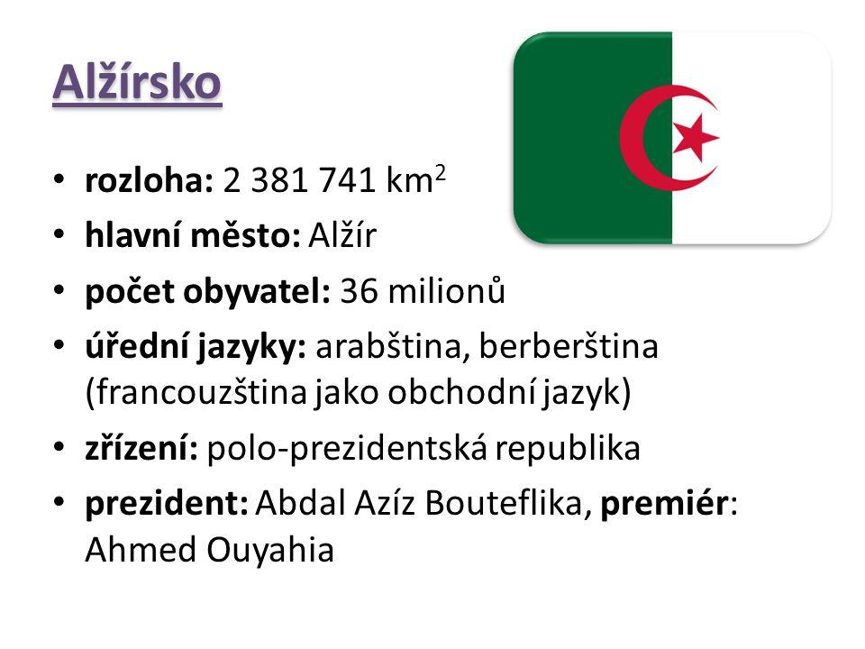 Alžírsko rozloha: 2 381 741 km 2 hlavní město: Alžír počet obyvatel: 36 milionů úřední jazyky: arabština, berberština (francouzština jako obchodní jaz