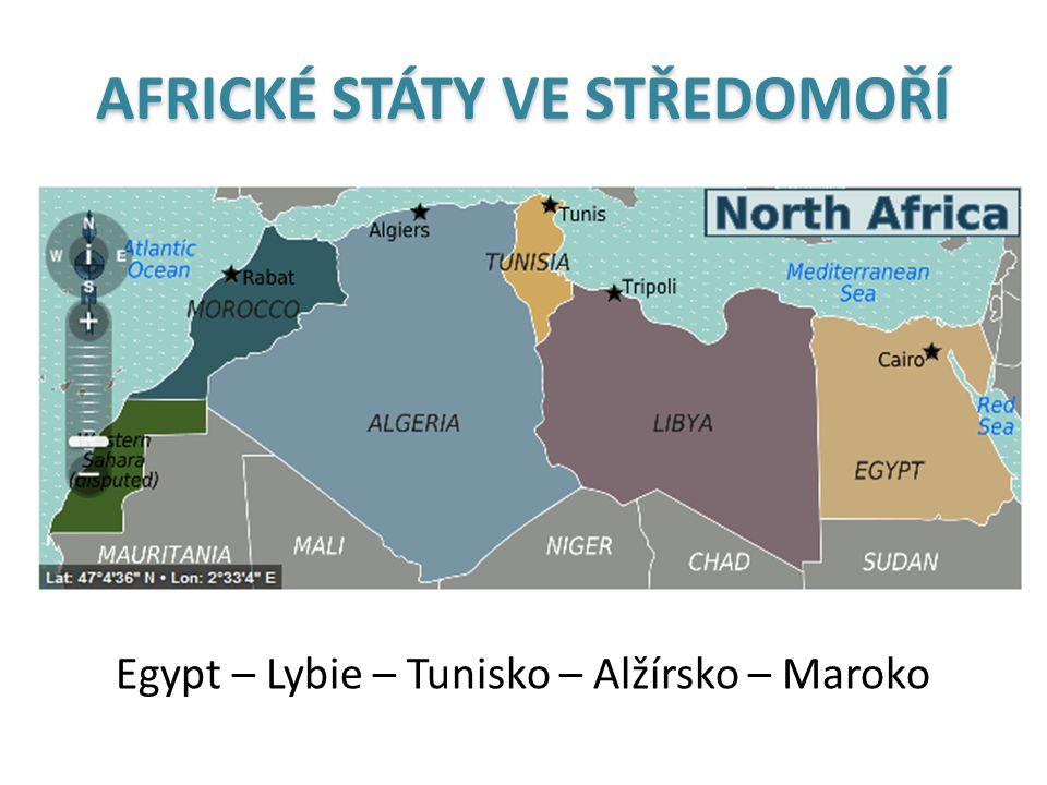 AFRICKÉ STÁTY VE STŘEDOMOŘÍ Egypt – Lybie – Tunisko – Alžírsko – Maroko