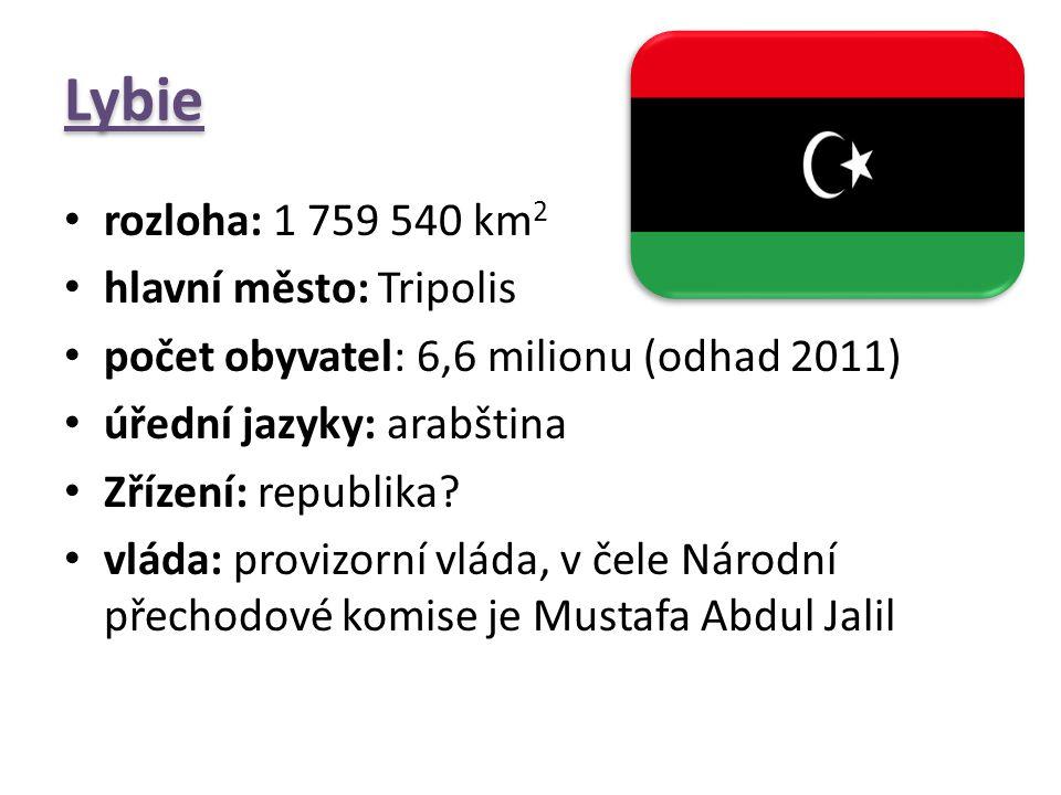 Lybie rozloha: 1 759 540 km 2 hlavní město: Tripolis počet obyvatel: 6,6 milionu (odhad 2011) úřední jazyky: arabština Zřízení: republika? vláda: prov