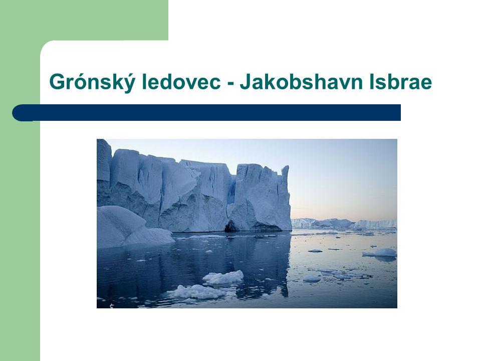 Grónský ledovec - Jakobshavn Isbrae