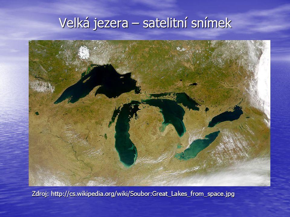 Velká jezera – satelitní snímek Zdroj: http://cs.wikipedia.org/wiki/Soubor:Great_Lakes_from_space.jpg