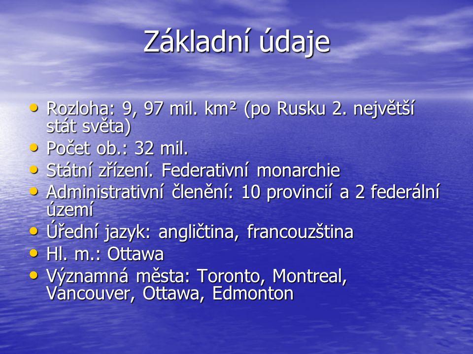 Základní údaje Rozloha: 9, 97 mil. km² (po Rusku 2. největší stát světa) Rozloha: 9, 97 mil. km² (po Rusku 2. největší stát světa) Počet ob.: 32 mil.