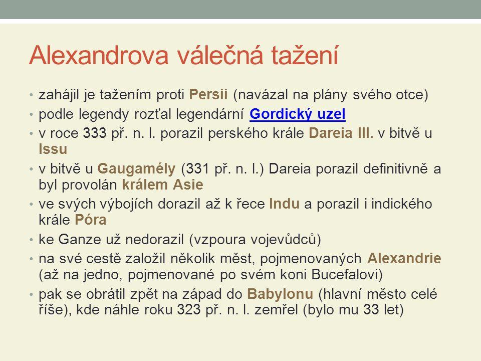 Alexandrova válečná tažení zahájil je tažením proti Persii (navázal na plány svého otce) podle legendy rozťal legendární Gordický uzelGordický uzel v roce 333 př.