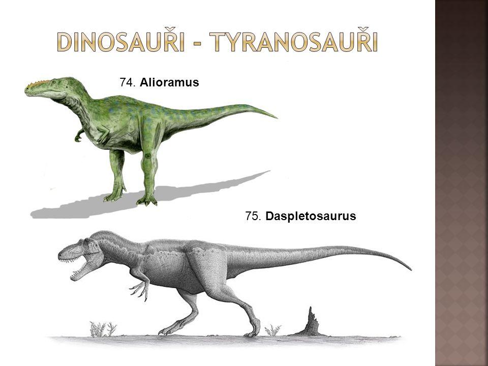 74. Alioramus 75. Daspletosaurus