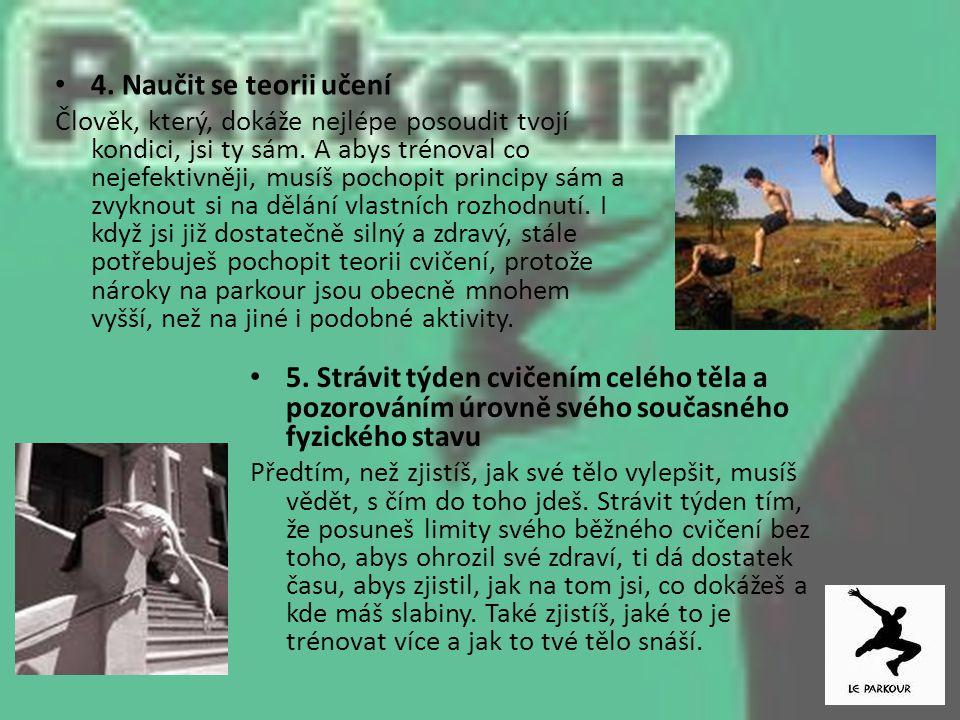 5. Strávit týden cvičením celého těla a pozorováním úrovně svého současného fyzického stavu Předtím, než zjistíš, jak své tělo vylepšit, musíš vědět,