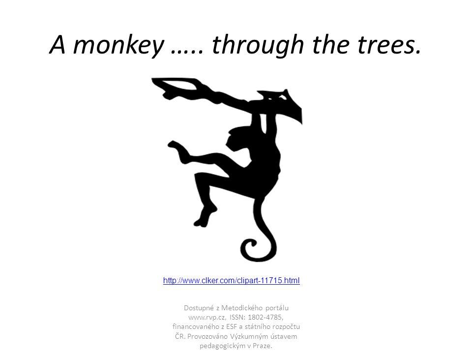 A monkey ….. through the trees.