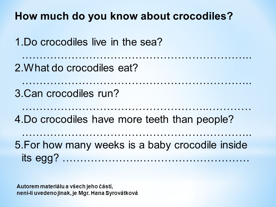 How much do you know about crocodiles. 1.Do crocodiles live in the sea.