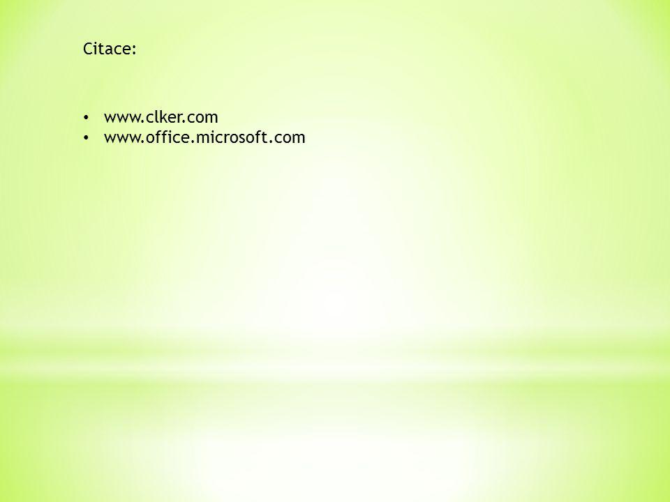 Citace: www.clker.com www.office.microsoft.com