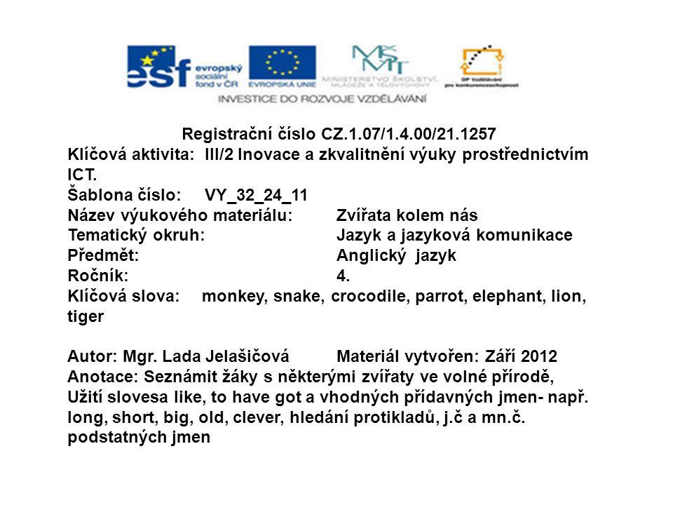 Registrační číslo CZ.1.07/1.4.00/21.1257 Klíčová aktivita: III/2 Inovace a zkvalitnění výuky prostřednictvím ICT.