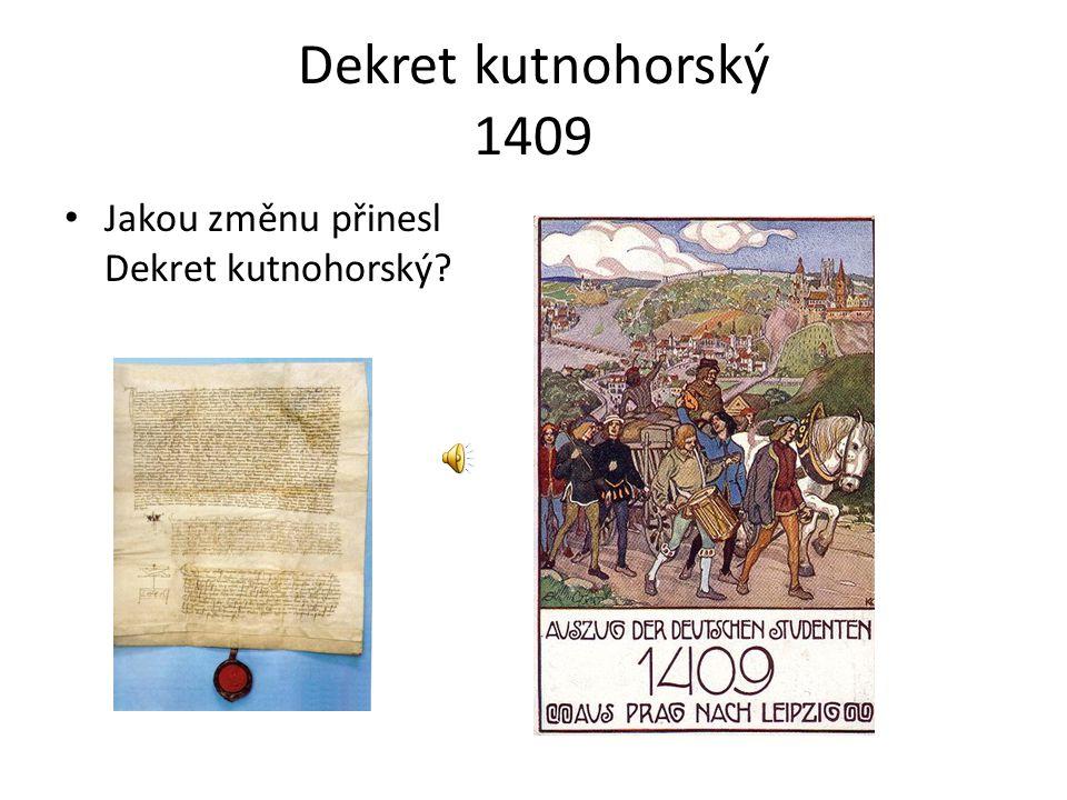 Dekret kutnohorský 1409 Jakou změnu přinesl Dekret kutnohorský?
