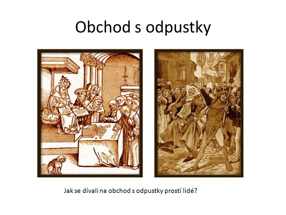 Obchod s odpustky Jak se dívali na obchod s odpustky prostí lidé?