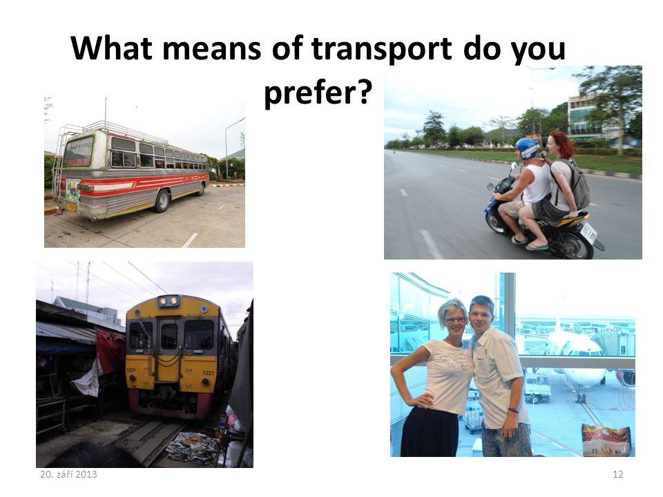 What means of transport do you prefer? 20. září 201312