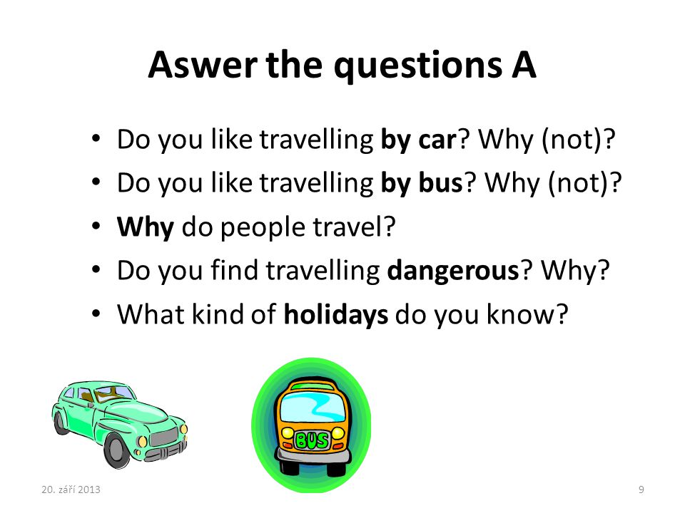 Aswer the questions B Do you like travelling by plane.