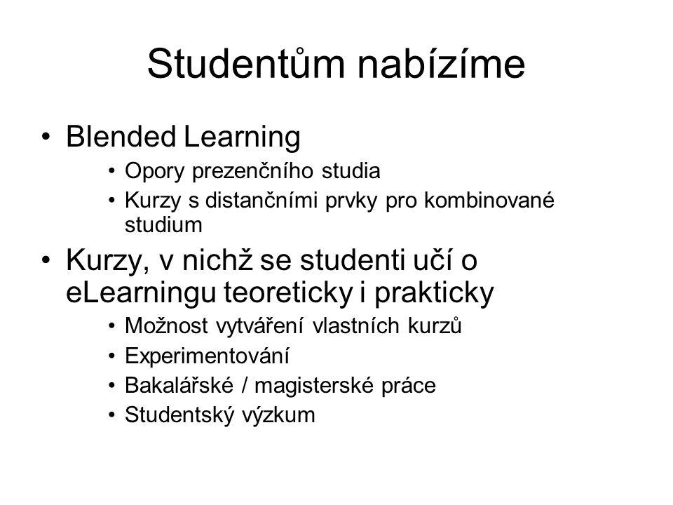 Studentům nabízíme Blended Learning Opory prezenčního studia Kurzy s distančními prvky pro kombinované studium Kurzy, v nichž se studenti učí o eLearn