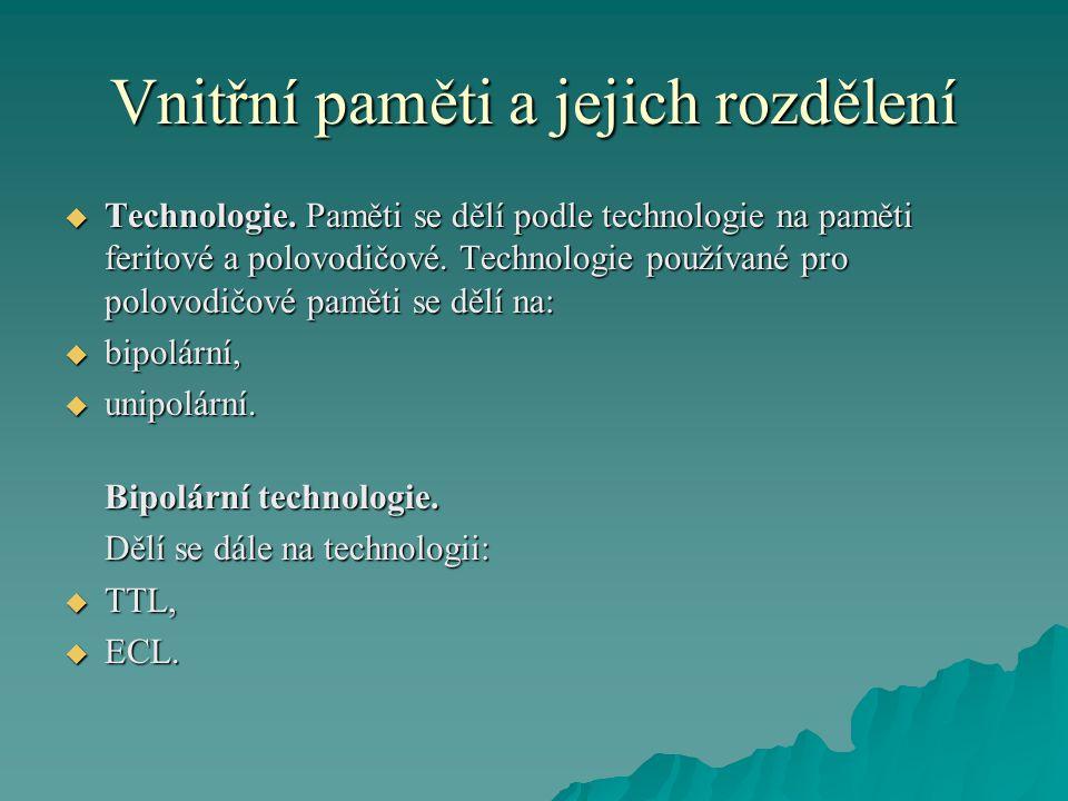 Vnitřní paměti a jejich rozdělení  Technologie.