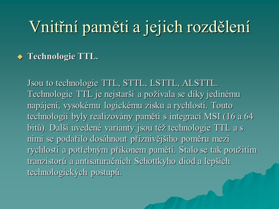 Vnitřní paměti a jejich rozdělení  Technologie TTL.