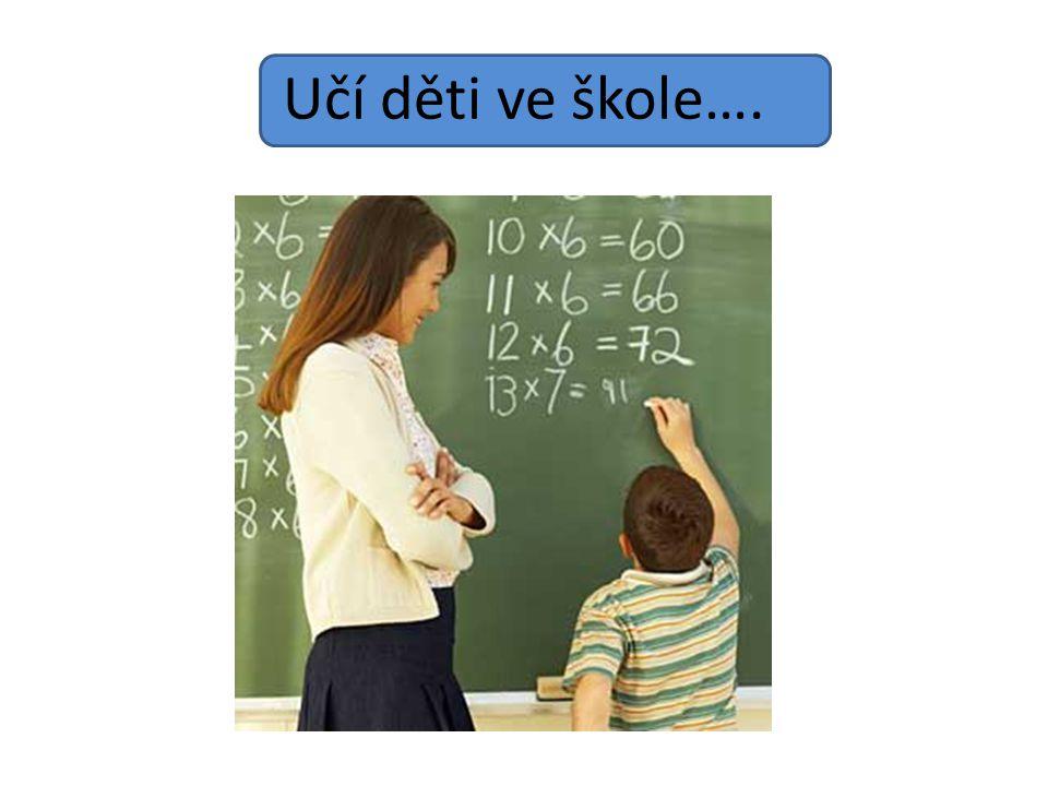 Učí děti ve škole….
