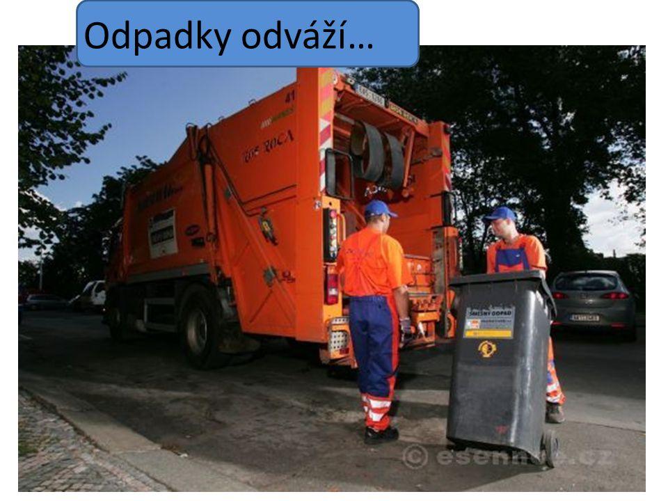 Odpadky odváží…