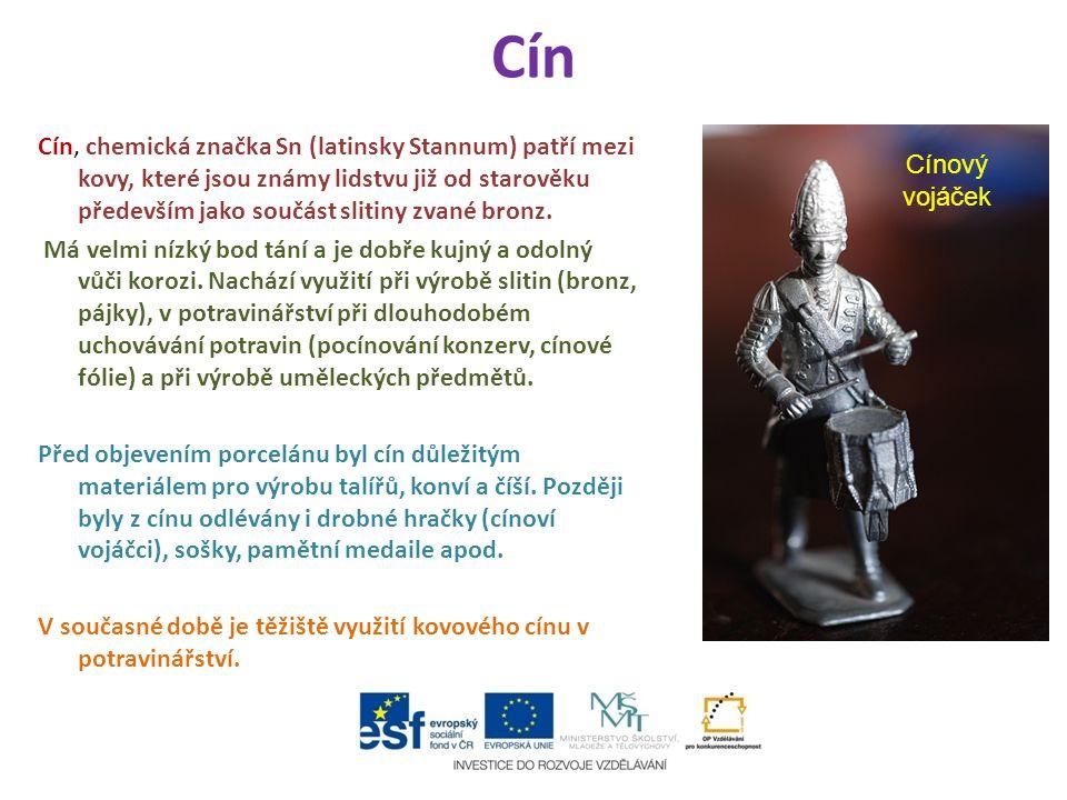 Cín Cín, chemická značka Sn (latinsky Stannum) patří mezi kovy, které jsou známy lidstvu již od starověku především jako součást slitiny zvané bronz.