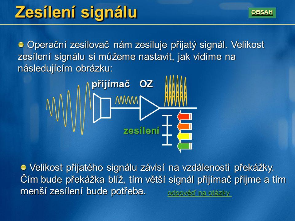 Zesílení signálu Operační zesilovač nám zesiluje přijatý signál.