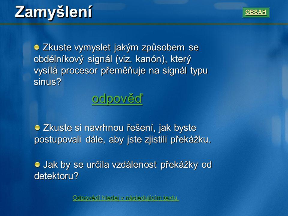 ZamyšleníZamyšlení Zkuste vymyslet jakým způsobem se obdélníkový signál (viz.