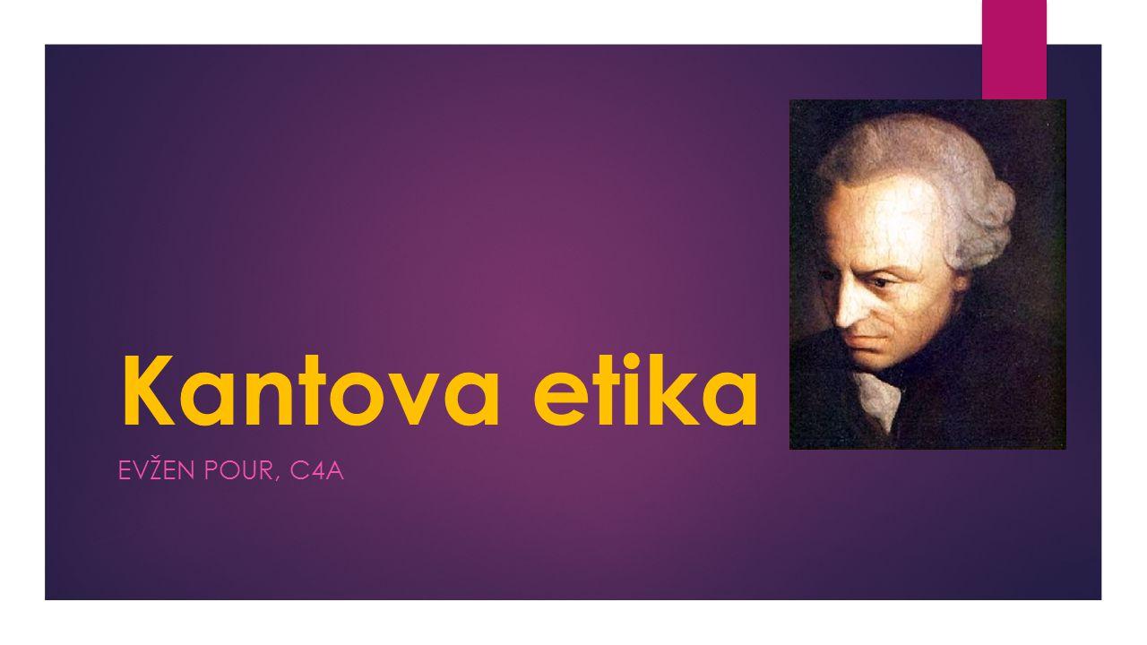 Kantova etika EVŽEN POUR, C4A