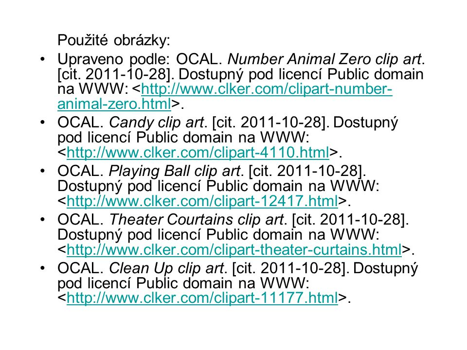 Použité obrázky: Upraveno podle: OCAL. Number Animal Zero clip art.