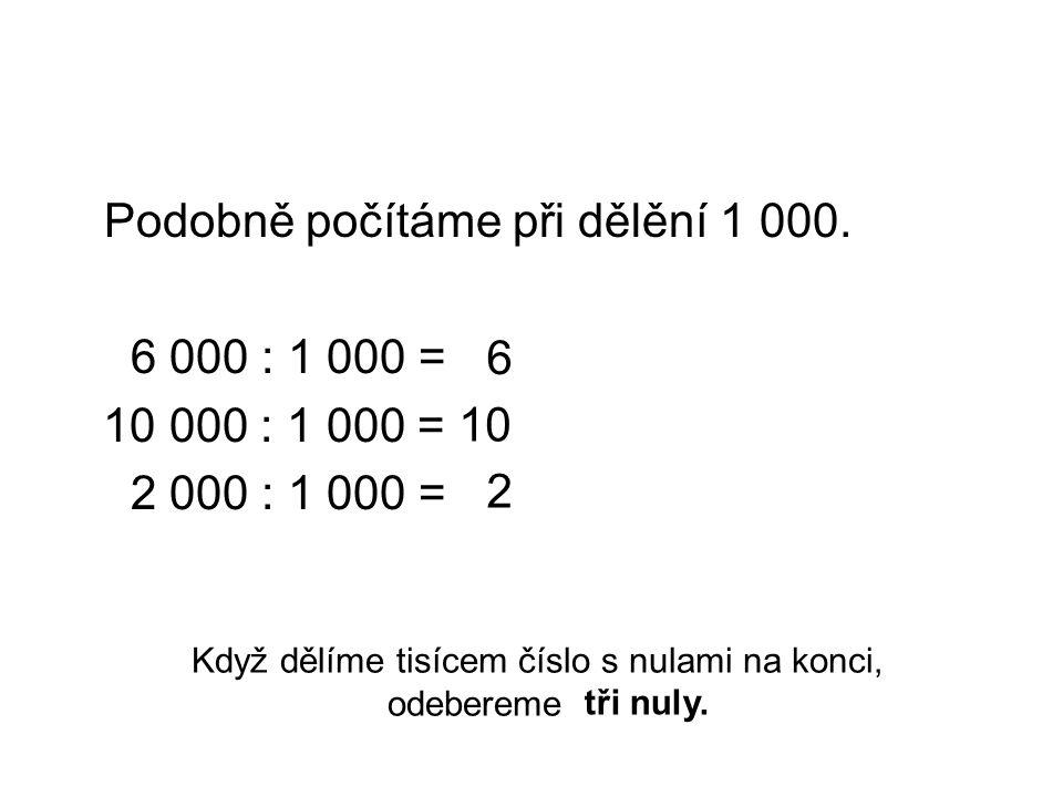 Podobně počítáme při dělění 1 000.
