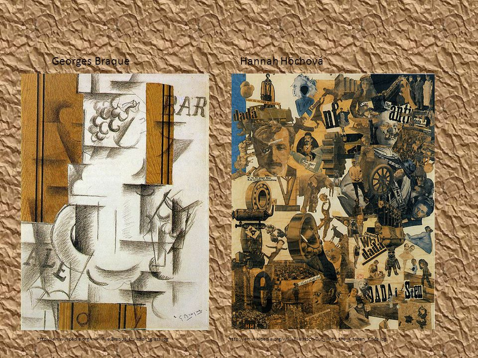 http://en.wikipedia.org/wiki/File:Braque_fruitdish_glass.jpg Georges Braque http://en.wikipedia.org/wiki/File:Hoch-Cut_With_the_Kitchen_Knife.jpg Hannah Höchová