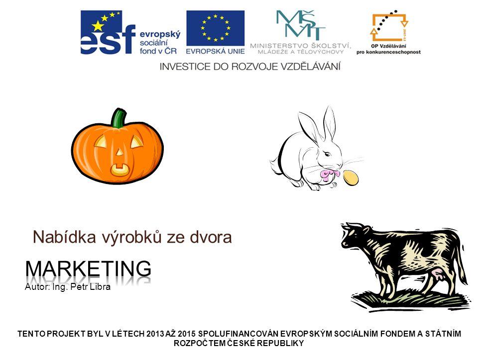 Marketing Nauka o trhu zákazníci a jejich potřeby