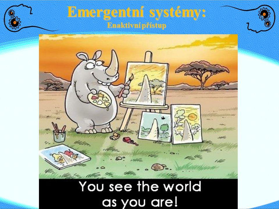 Vernon Varela Emergentní systémy: Enaktivní přístup