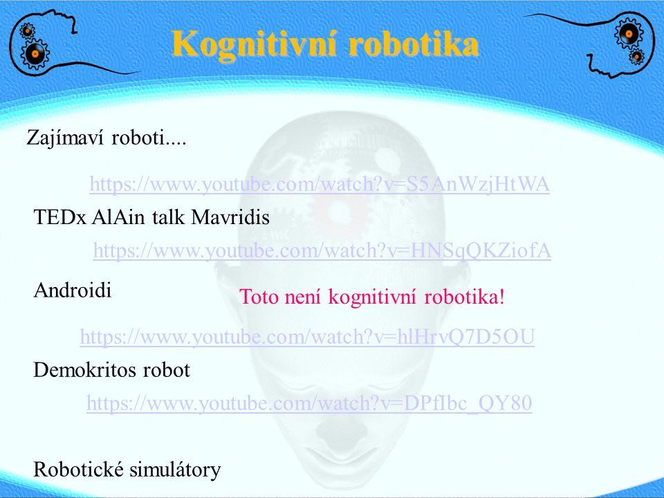 Kognitivní robotika ● Skládání trik – jde o to, jak to dělají lidé, nebo o co nejlepší výkon.