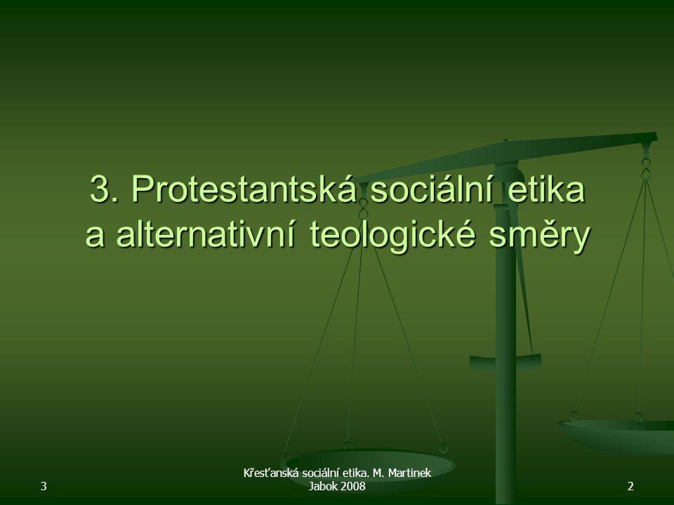 3 Křesťanská sociální etika. M. Martinek Jabok 20082 3.