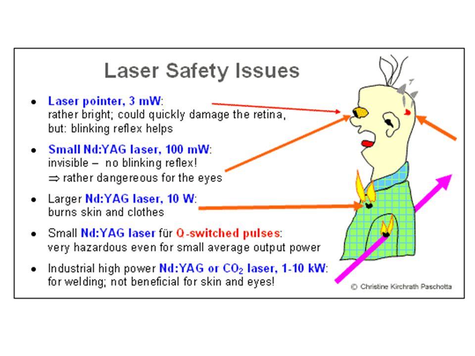 Pokud laser pracuje na určitých vlnových délkách, na které je schopno se oko soustředit a které mohou být dobře soustředěny sítnicí a rohovkou oka, tak vysoká koherence a malý rozptyl laserového paprsku může u některých typů laserů způsobit, že je přijímaný paprsek soustředěn pouze do extrémně malého bodu na sítnici.