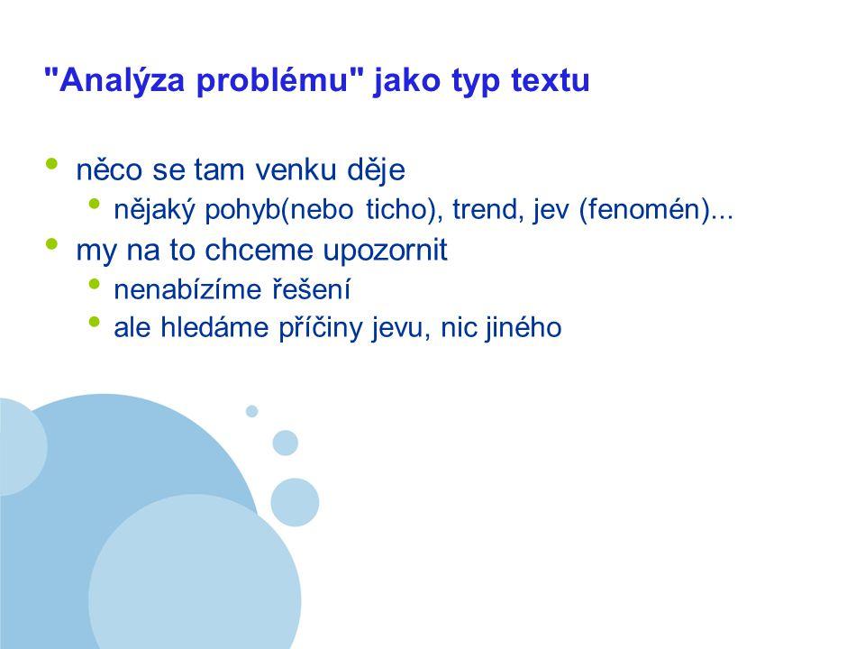 Company LOGO Analýza problému 1.jasné upozornění na problém (oč jde) 2.